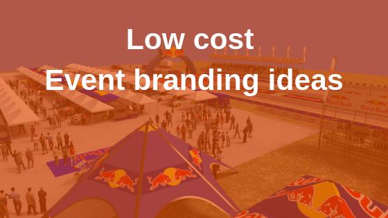 Low cost Event branding ideas